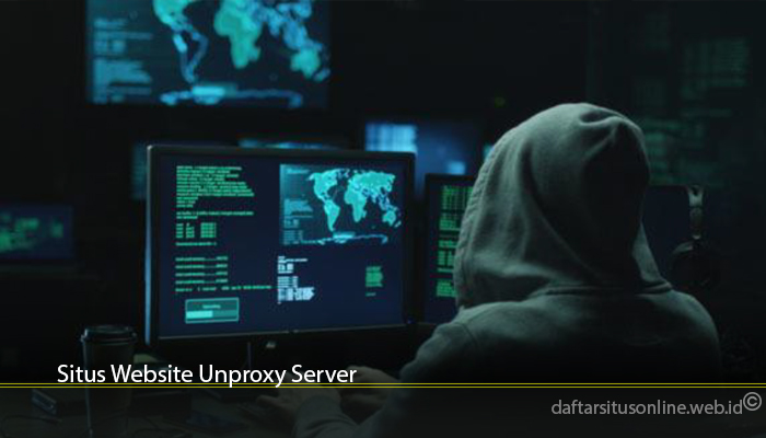 Situs Website Unproxy Server